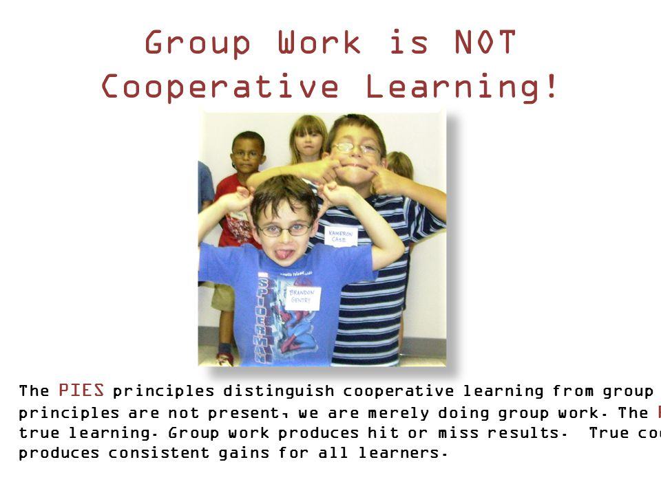 In the cooperative classroom, there is an I in team, and that I stands for Individual Accountability.