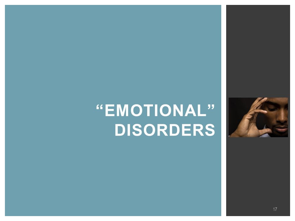 EMOTIONAL DISORDERS 17