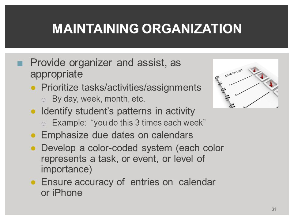 ■Provide organizer and assist, as appropriate ●Prioritize tasks/activities/assignments o By day, week, month, etc.