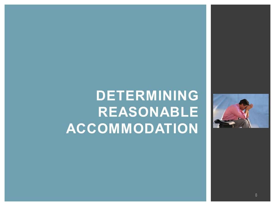 DETERMINING REASONABLE ACCOMMODATION 8