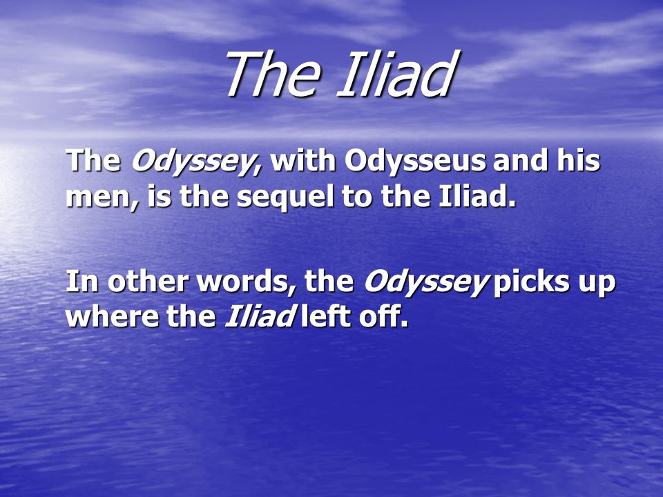 The Iliad-The Trojan War Greece and Troy were traditionally rivals.