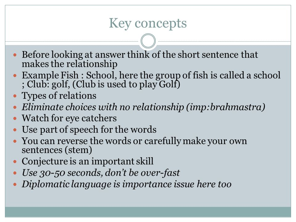 Key concepts Before looking at answer think of the short sentence that makes the relationship Example Fish : School, here the group of fish is called