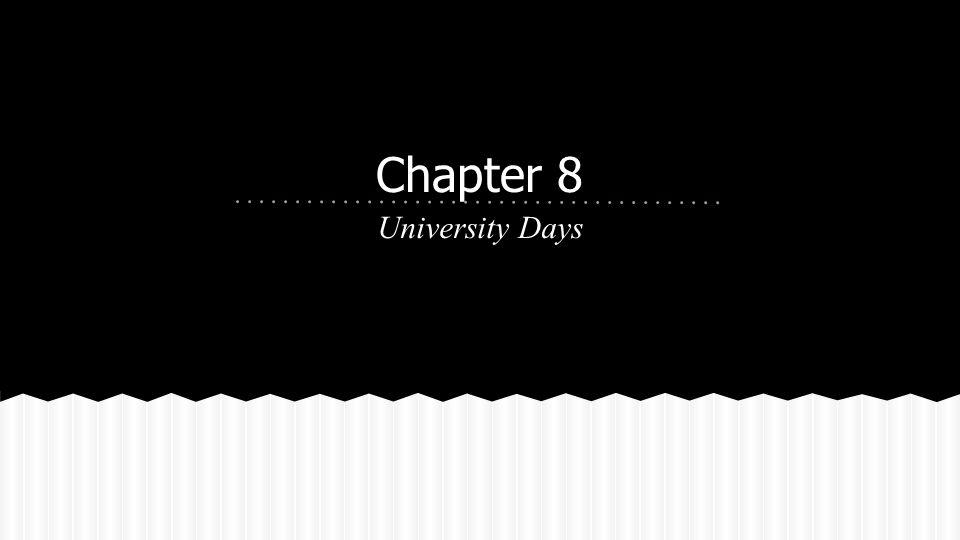 University Days Chapter 8