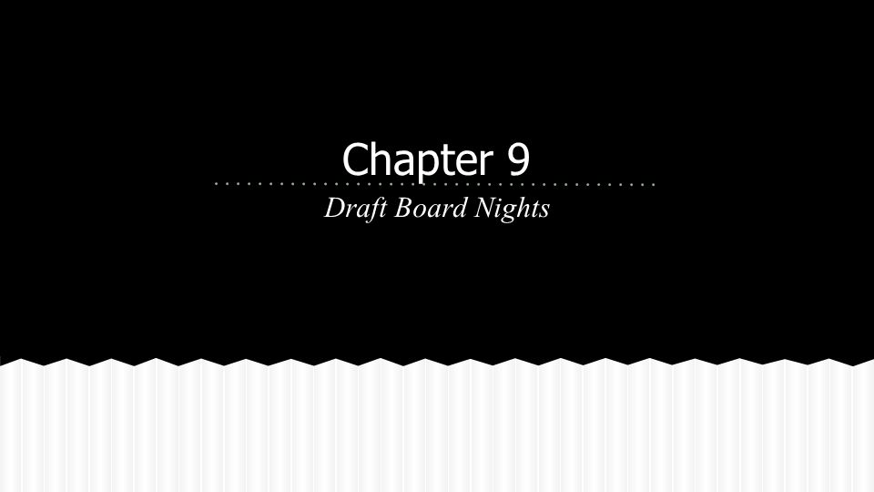 Draft Board Nights Chapter 9