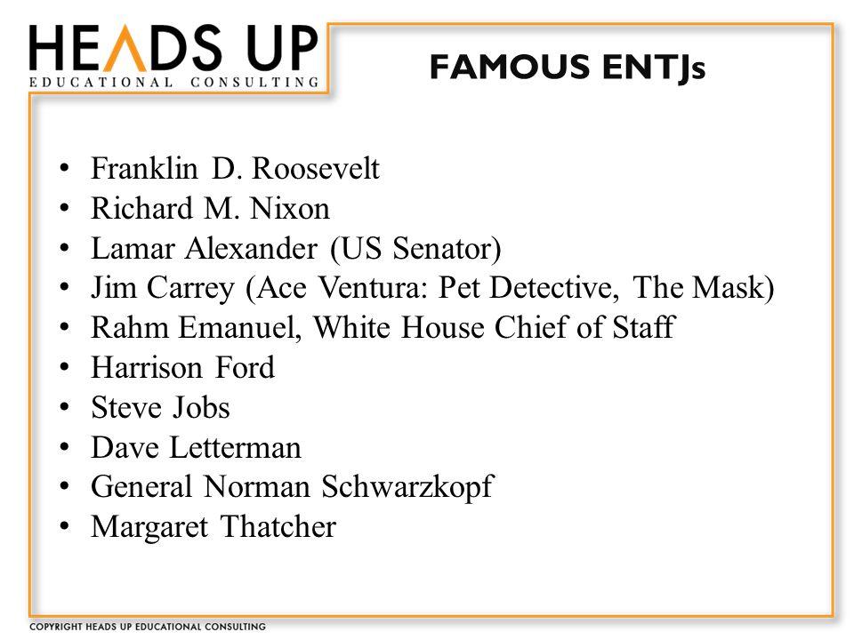 FAMOUS ENTJs Franklin D. Roosevelt Richard M.