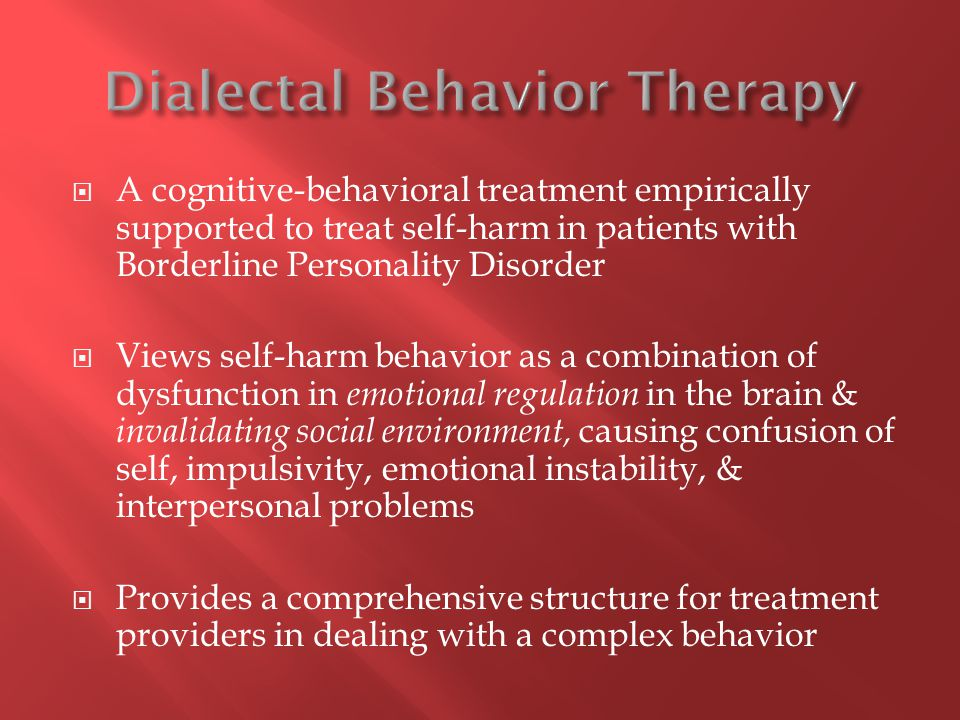  A cognitive-behavioral treatment empirically supported to treat self-harm in patients with Borderline Personality Disorder  Views self-harm behavio