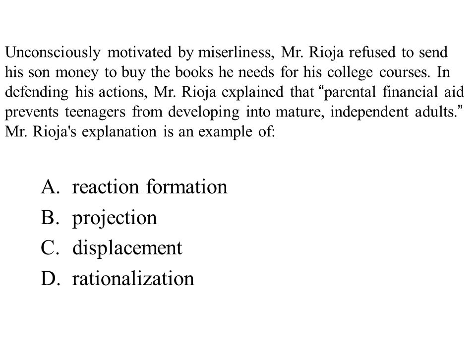 Unconsciously motivated by miserliness, Mr. Rioja refused to send his son money to buy the books he needs for his college courses. In defending his ac