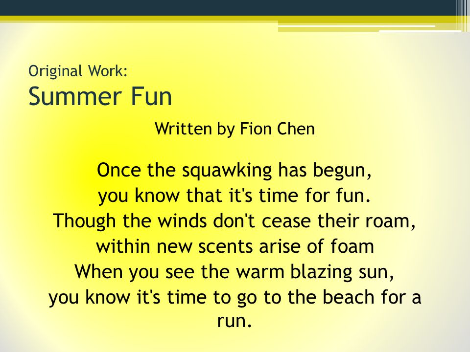 Original Work: Summer Fun Written by Fion Chen Once the squawking has begun, you know that it s time for fun.