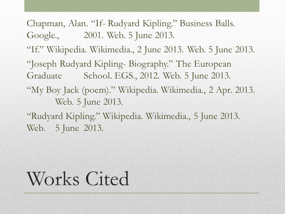 Works Cited Chapman, Alan. If- Rudyard Kipling. Business Balls.