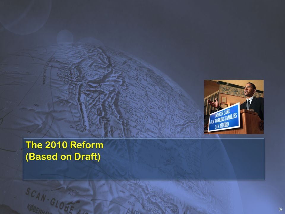 The 2010 Reform (Based on Draft) 32