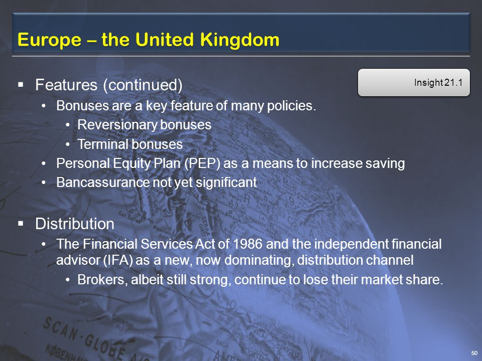 Europe – the United Kingdom  Features (continued) Bonuses are a key feature of many policies.