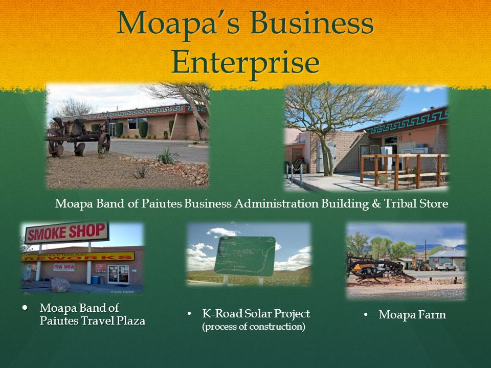 Moapa's Business Enterprise Moapa Band of Paiutes Travel Plaza Moapa Band of Paiutes Travel Plaza K-Road Solar Project (process of construction) Moapa