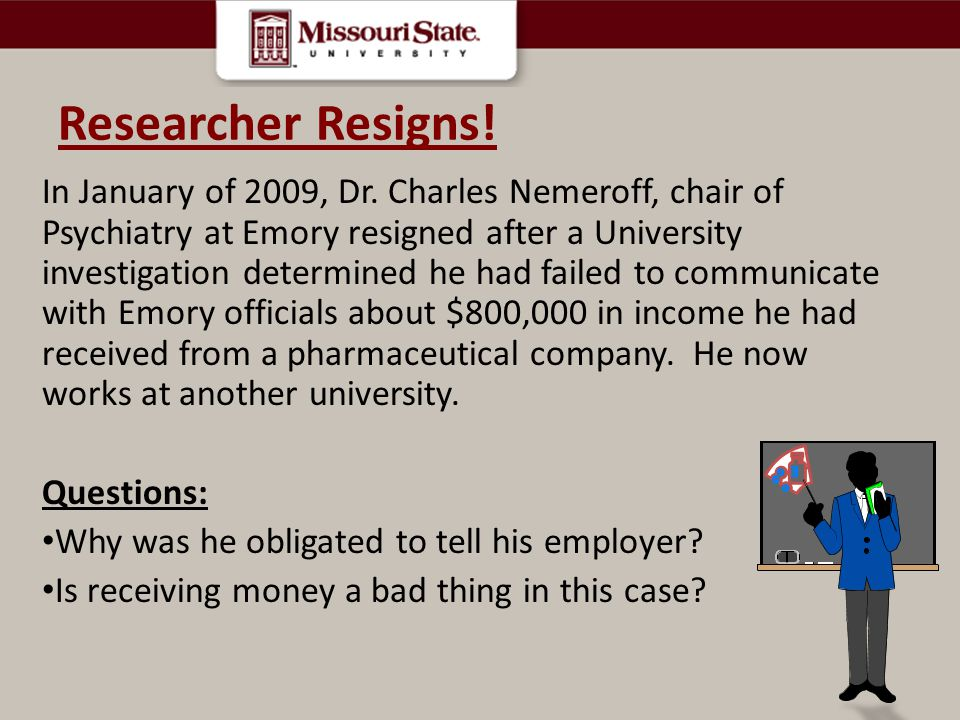 Researcher Resigns.In January of 2009, Dr.