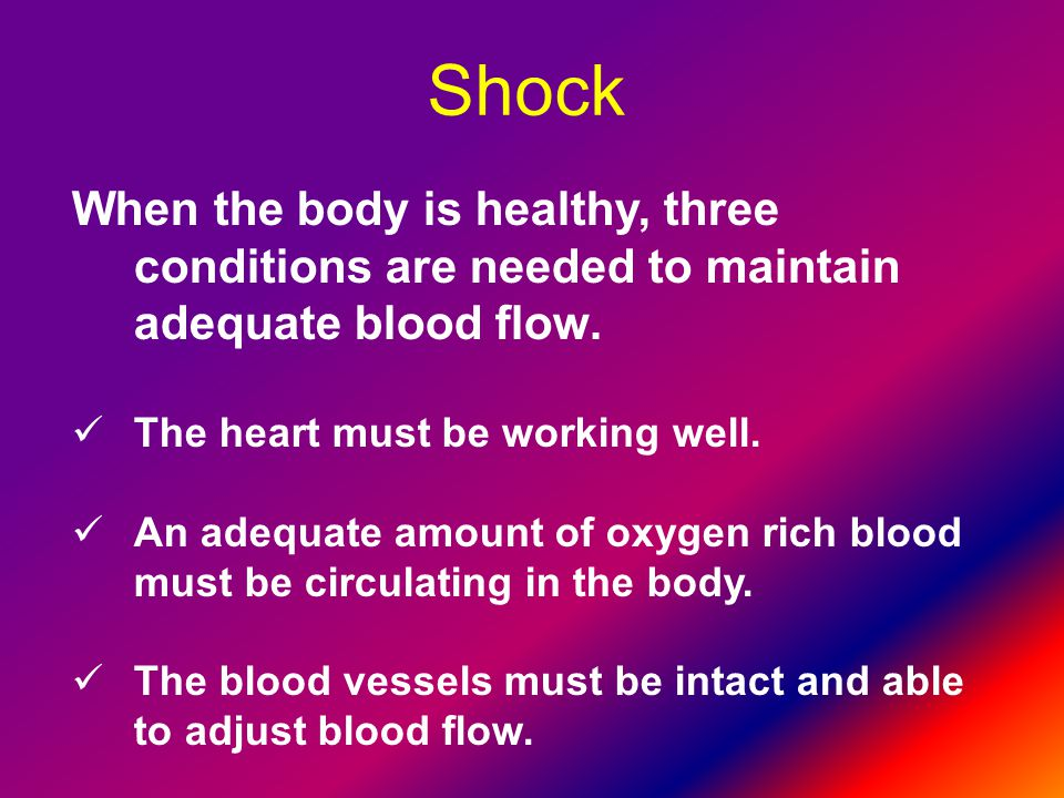 When the body is healthy, three conditions are needed to maintain adequate blood flow.