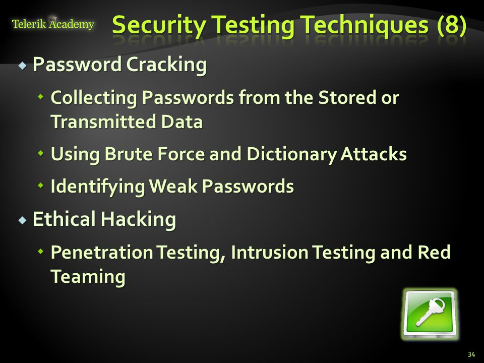  Password Cracking  Collecting Passwords from the Stored or Transmitted Data  Using Brute Force and Dictionary Attacks  Identifying Weak Passwords