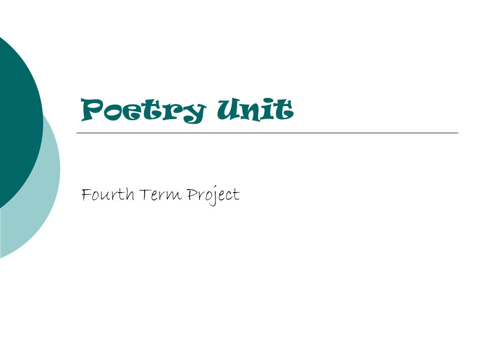 Poetry Unit We have completed instruction for your poetry unit.