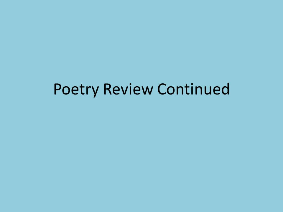 Poetry Review Continued