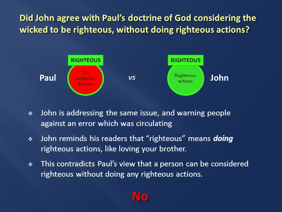 Did John agree with Paul's doctrine of God considering the wicked to be righteous, without doing righteous actions.