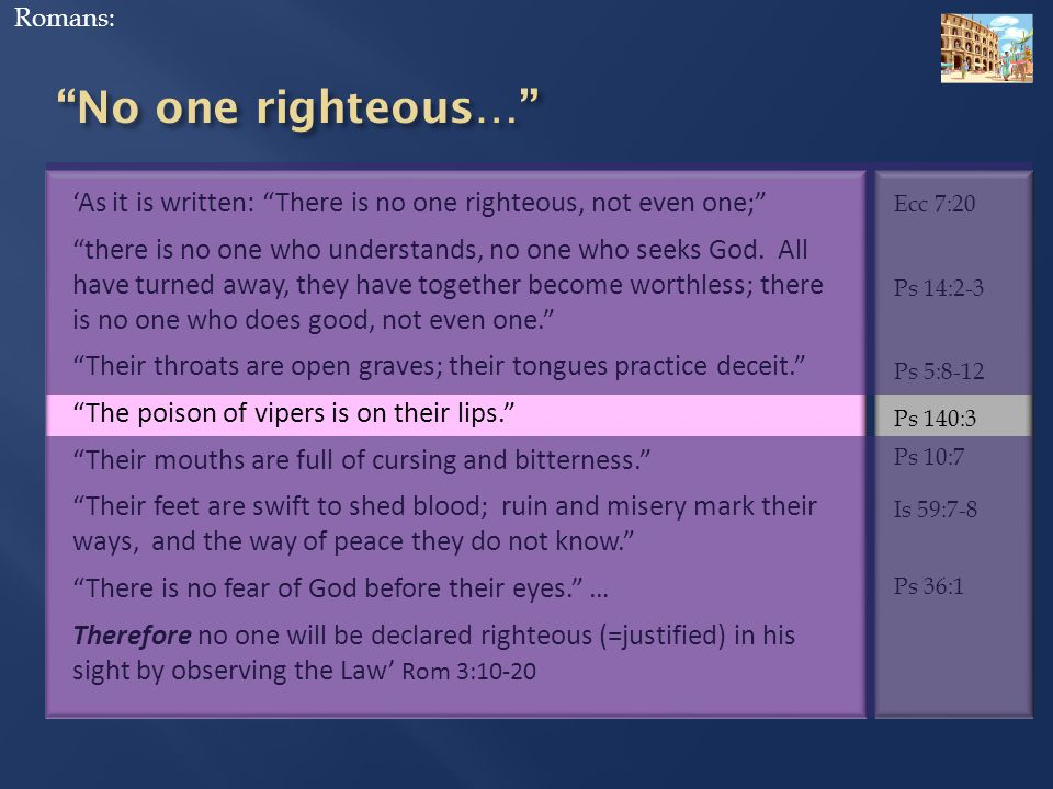 'As it is written: There is no one righteous, not even one; there is no one who understands, no one who seeks God.