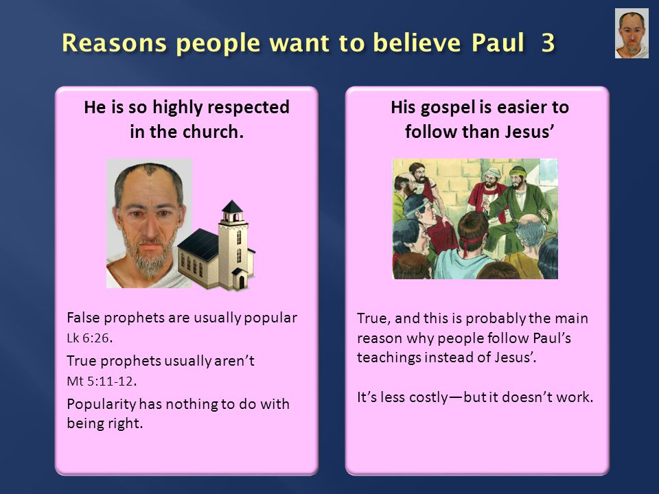 Reasons people want to believe Paul 3 He is so highly respected in the church.