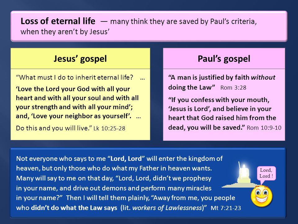 Jesus' gospel What must I do to inherit eternal life.