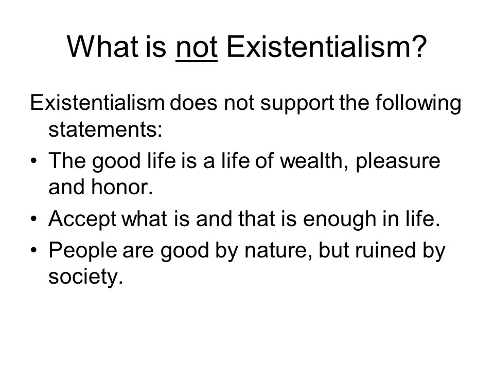 What is not Existentialism.