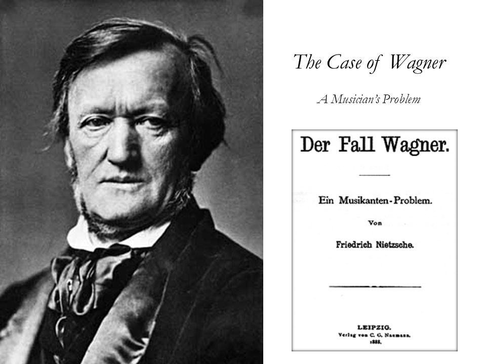 The Case of Wagner A Musician's Problem