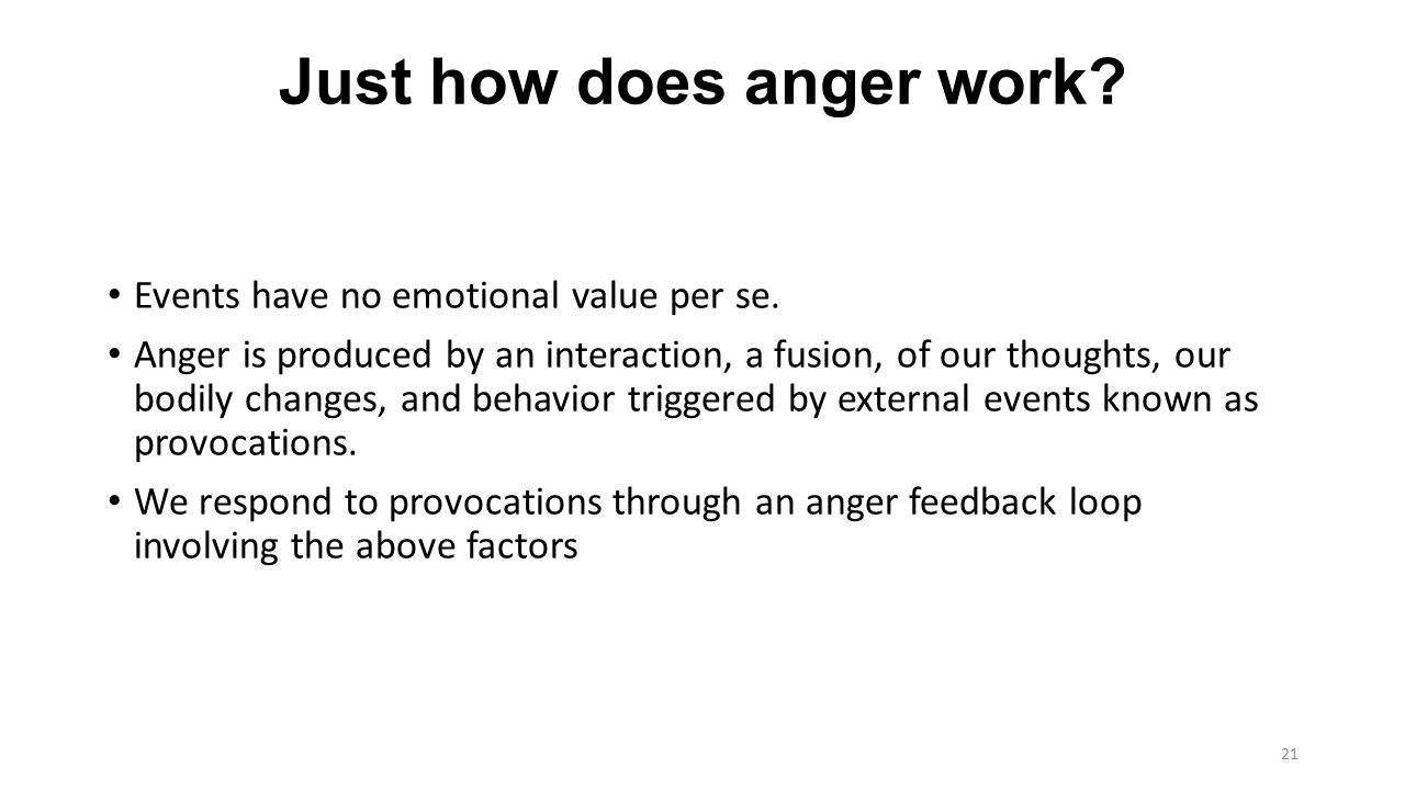 Just how does anger work. Events have no emotional value per se.