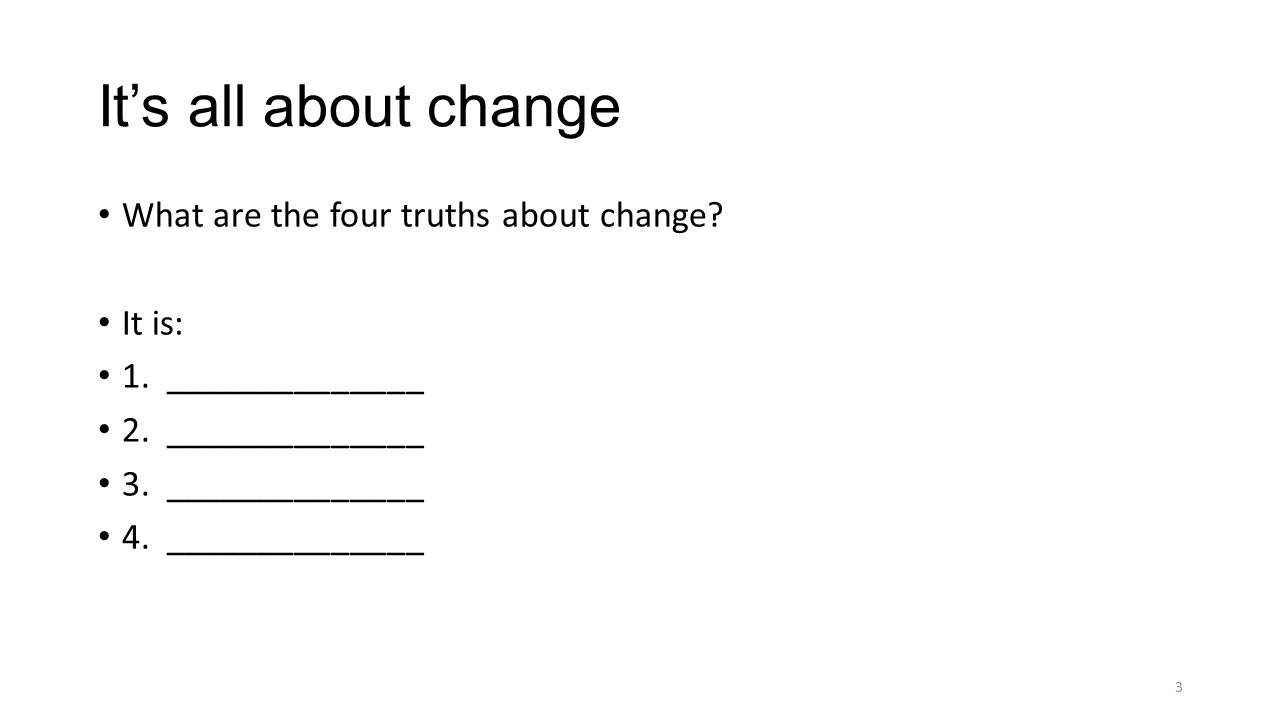 What are the three stages of change.1. ________________________ 2.