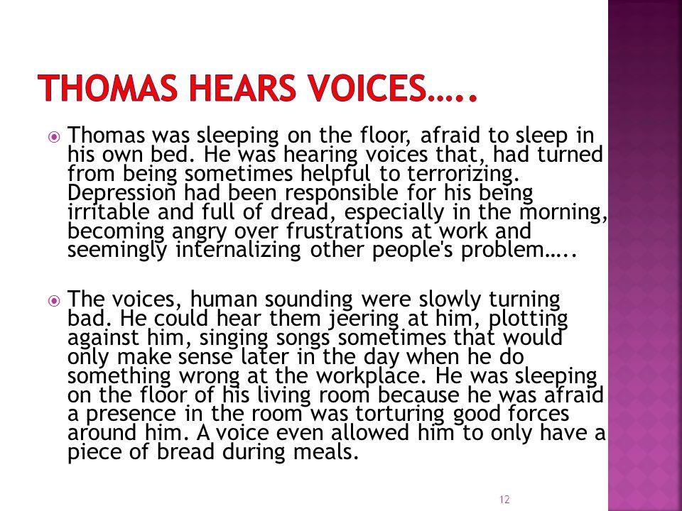  Thomas was sleeping on the floor, afraid to sleep in his own bed.