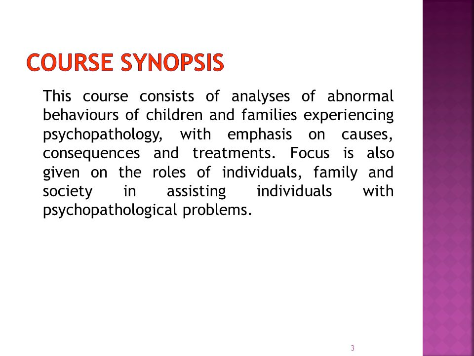 This course consists of analyses of abnormal behaviours of children and families experiencing psychopathology, with emphasis on causes, consequences a