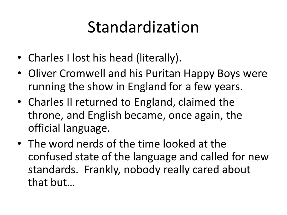 Standardization Charles I lost his head (literally).