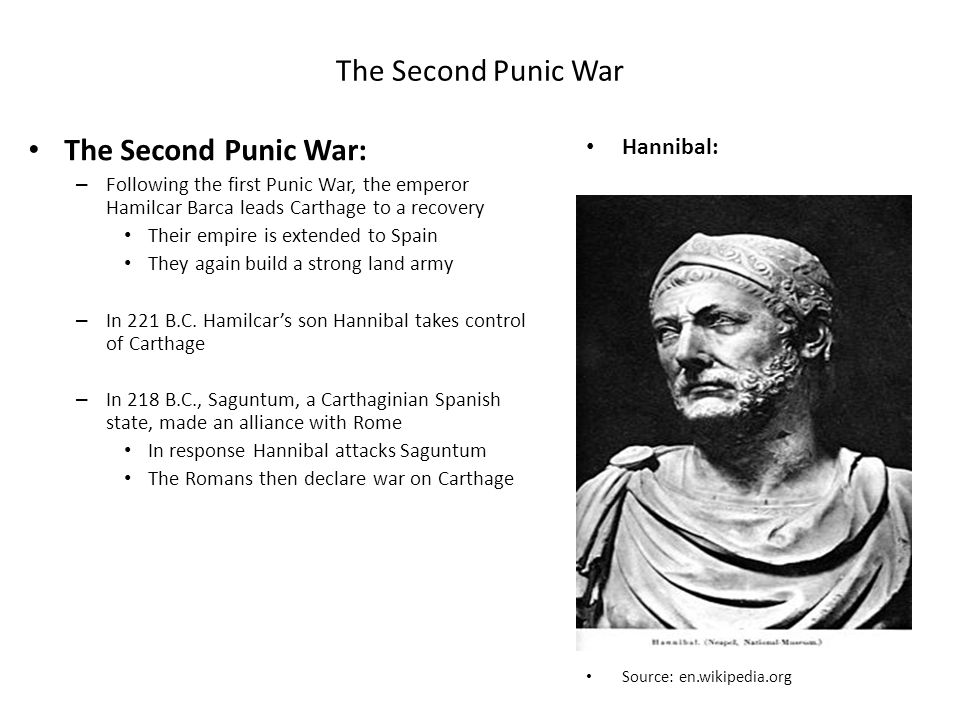 The Second Punic War The Second Punic War: – Following the first Punic War, the emperor Hamilcar Barca leads Carthage to a recovery Their empire is ex