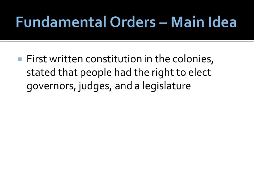  First written constitution in the colonies, stated that people had the right to elect governors, judges, and a legislature