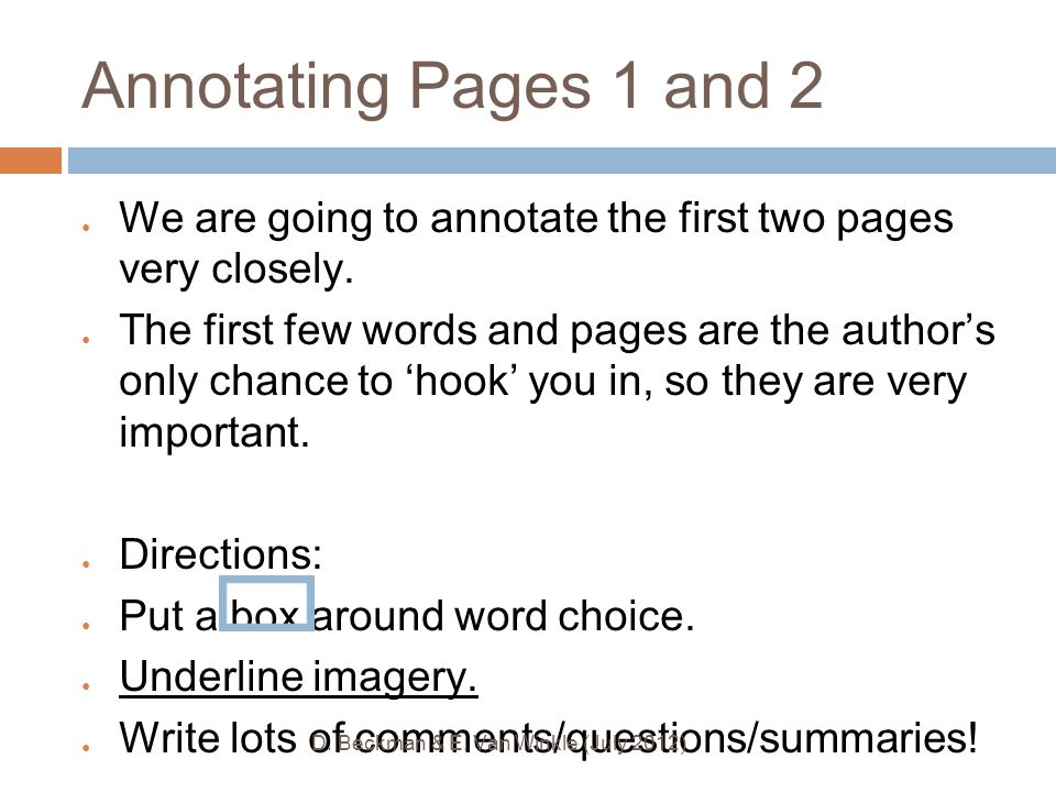 Annotating Pages 1 and 2 ● We are going to annotate the first two pages very closely. ● The first few words and pages are the author's only chance to