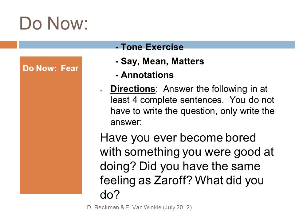 Do Now: - Tone Exercise - Say, Mean, Matters - Annotations ● Directions: Answer the following in at least 4 complete sentences. You do not have to wri