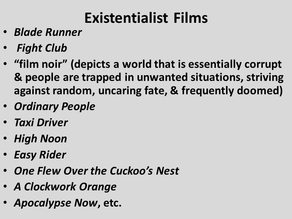 """Existentialist Films Blade Runner Fight Club """"film noir"""" (depicts a world that is essentially corrupt & people are trapped in unwanted situations, str"""