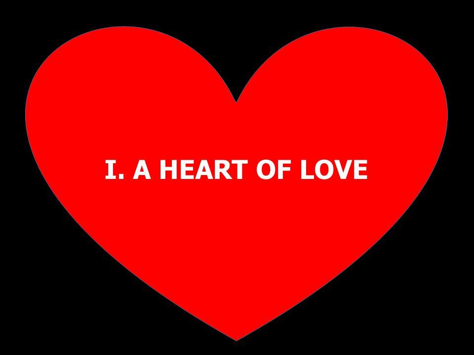 I. A HEART OF LOVE