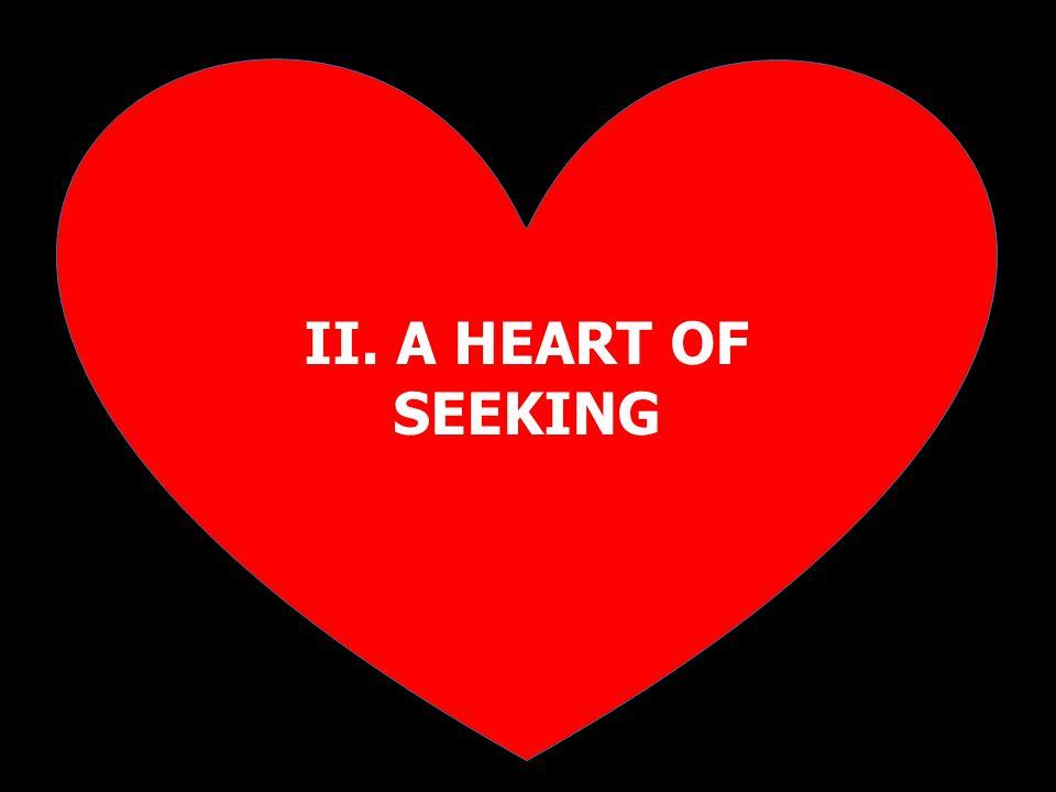 II. A HEART OF SEEKING