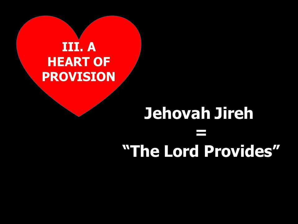 """Jehovah Jireh = """"The Lord Provides"""""""