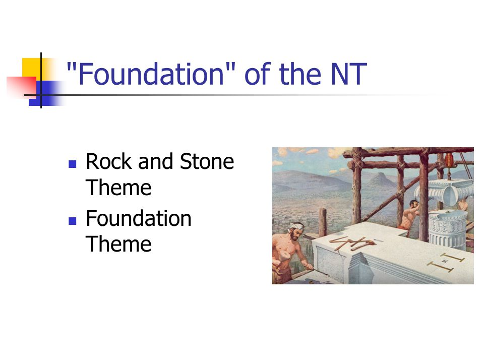 Foundation of the NT Rock and Stone Theme Foundation Theme