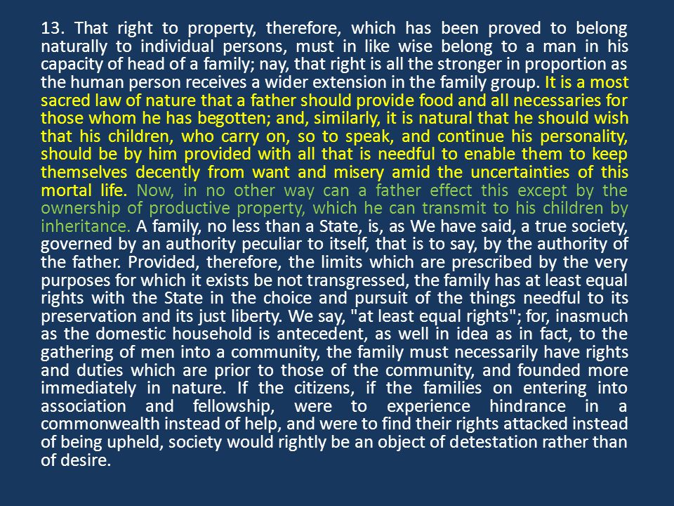 13. That right to property, therefore, which has been proved to belong naturally to individual persons, must in like wise belong to a man in his capac