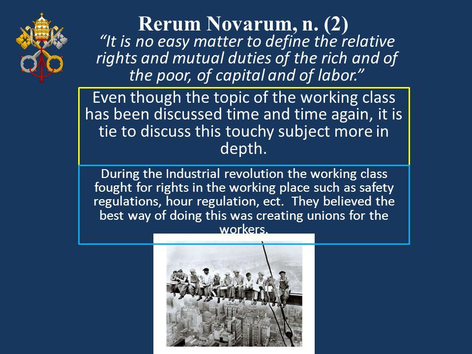 Rerum Novarum, n.(3) Men at work are greedy.