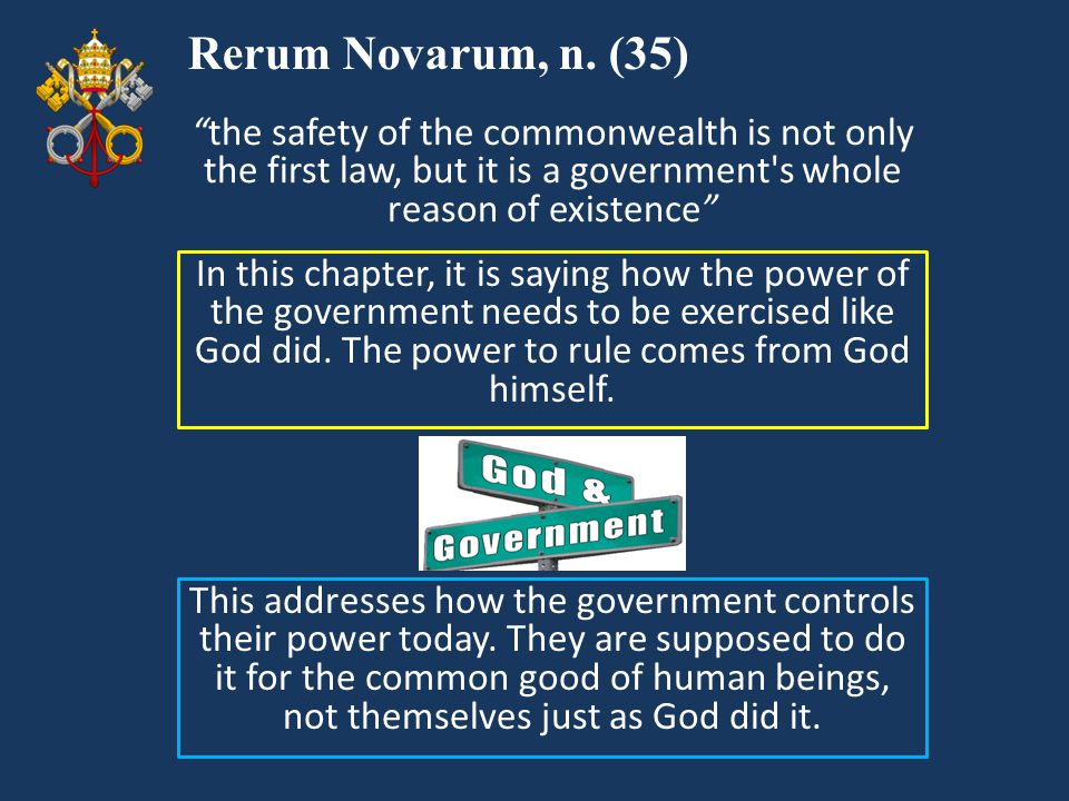 Rerum Novarum, n. (35) In this chapter, it is saying how the power of the government needs to be exercised like God did. The power to rule comes from
