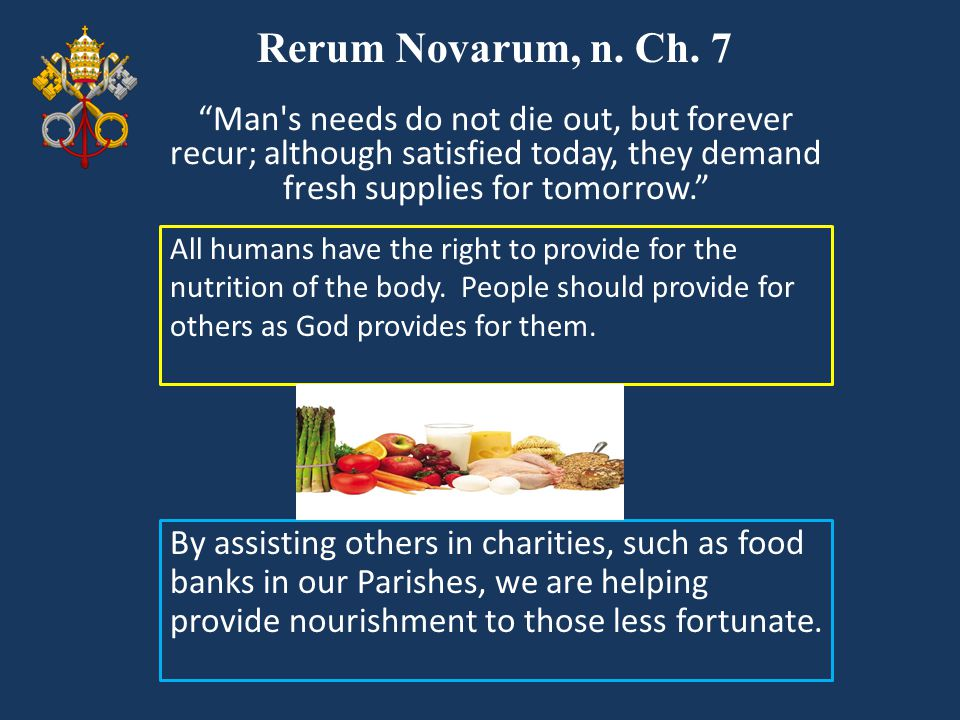 Rerum Novarum, 18 This paragraph is talking about how there are certain things in life that mankind needs and suffering is one of them because it gives man something to climb over and achieve.