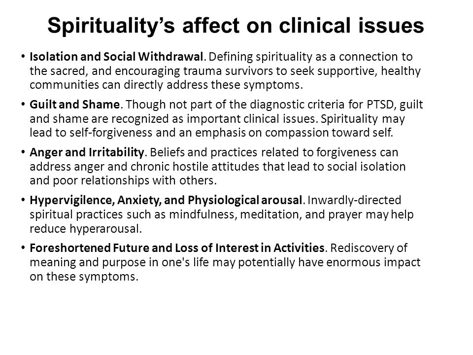 Spirituality's affect on clinical issues Isolation and Social Withdrawal. Defining spirituality as a connection to the sacred, and encouraging trauma
