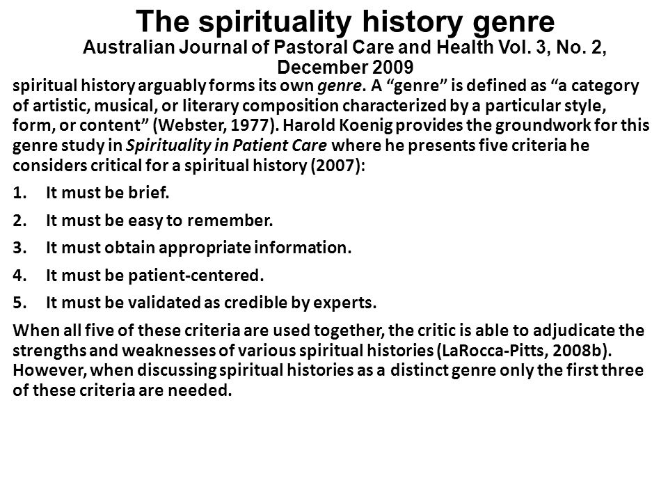 The spirituality history genre Australian Journal of Pastoral Care and Health Vol. 3, No. 2, December 2009 spiritual history arguably forms its own ge