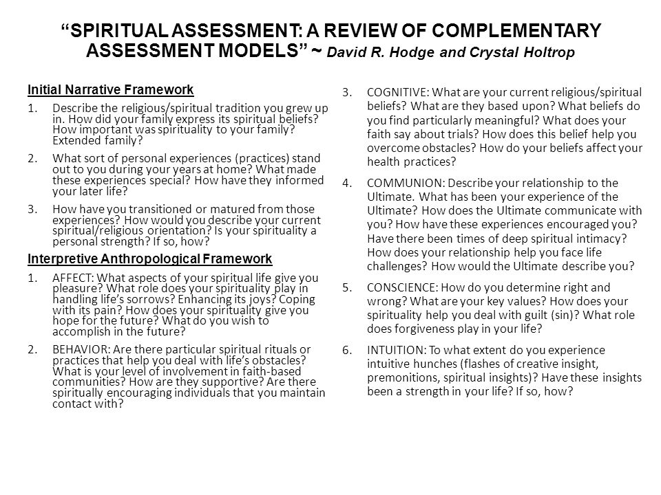 """""""SPIRITUAL ASSESSMENT: A REVIEW OF COMPLEMENTARY ASSESSMENT MODELS"""" ~ David R. Hodge and Crystal Holtrop Initial Narrative Framework 1.Describe the re"""