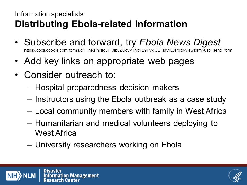Information specialists: Distributing Ebola-related information Subscribe and forward, try Ebola News Digest https://docs.google.com/forms/d/1TnRFnNjd