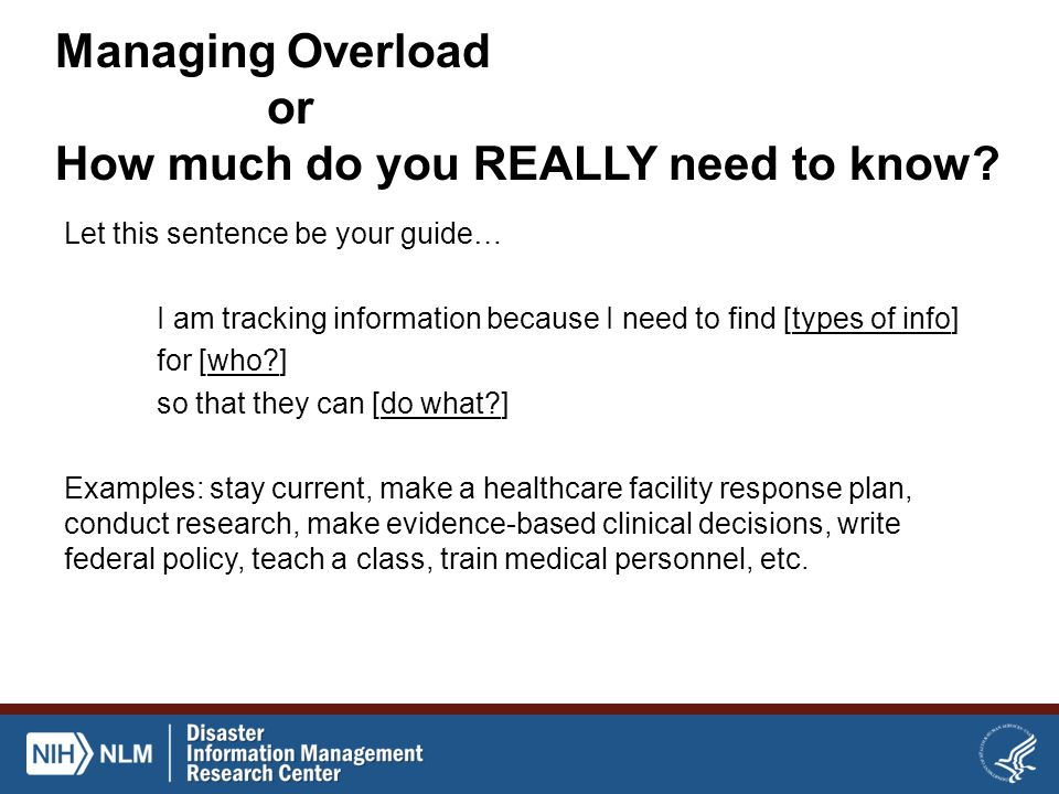 Managing Overload or How much do you REALLY need to know.